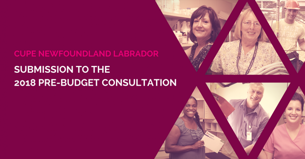 CUPE Submission to the Newfoundland and Labrador 2018 Pre-Budget Consultation