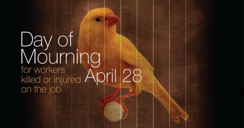 April 28 - National Day of Mourning for workers killed or injured on the job
