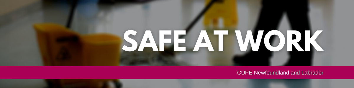 Web banner: safe at work. CUPE Newfoundland Labrador