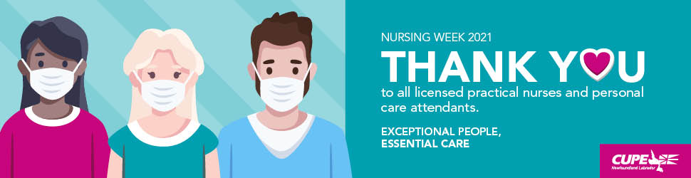 Digital ad. Text: Nursing Week 2021. Thank you to all licensed practical nurses and personal care attendants. Exceptional people, essential care.
